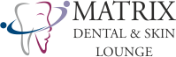 Matrix Dental and Skin Lounge